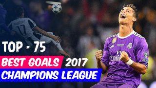 VIDÉO: 75 meilleurs buts Ligue de Champions  2016/2017