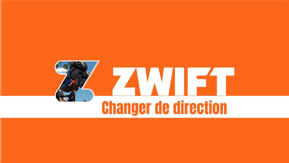 image Comment changer de direction dans Zwift ! Comment choisir son itinéraire ?