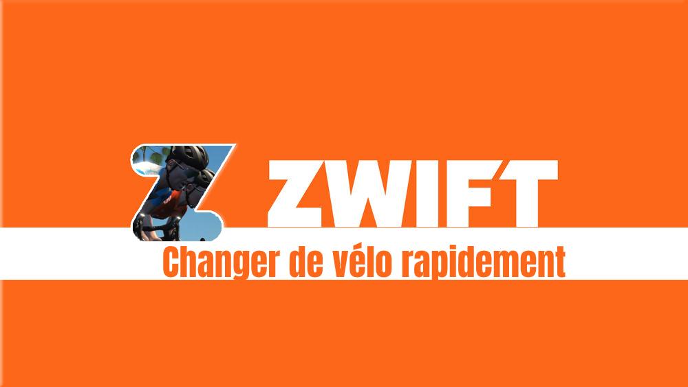 image Comment changer rapidement de vélo dans Zwift ?