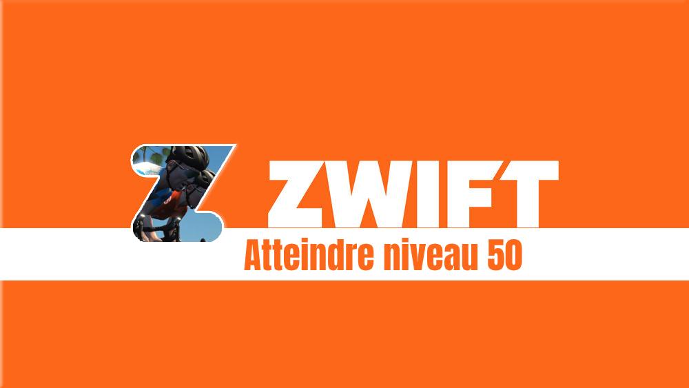 image Comment atteindre le niveau 50, le maximum sur Zwift ?